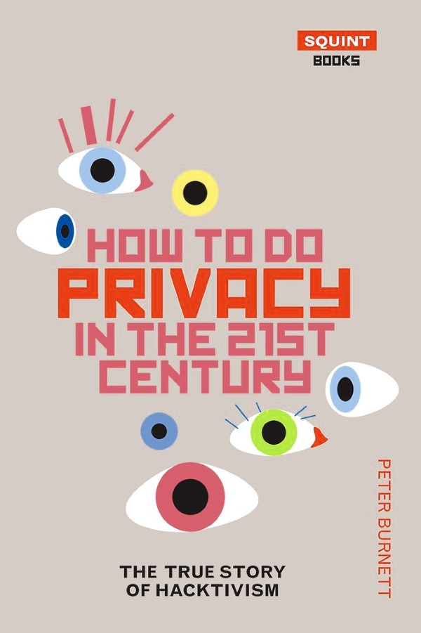 How to Do Privacy in the 21st Century by Peter Burnett